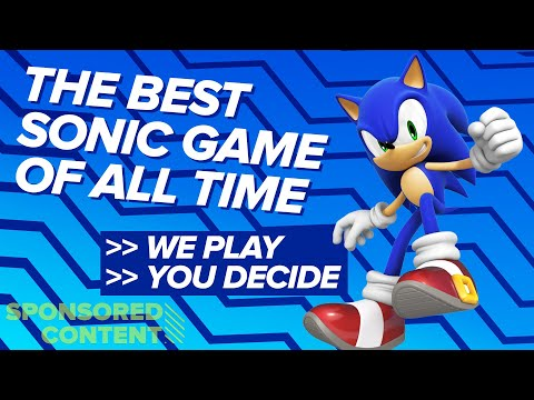 THE BEST SONIC GAME OF ALL TIME: We Play Our Fave Sonic Games, You Decide (Sponsored Content)