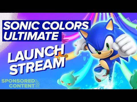 SONIC COLORS: ULTIMATE Launch Day Stream   We Play Sonic Colors Ultimate on Xbox (Sponsored Content)