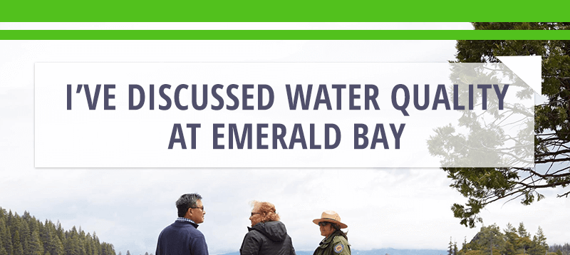 I've discussed water quality at Emerald Bay