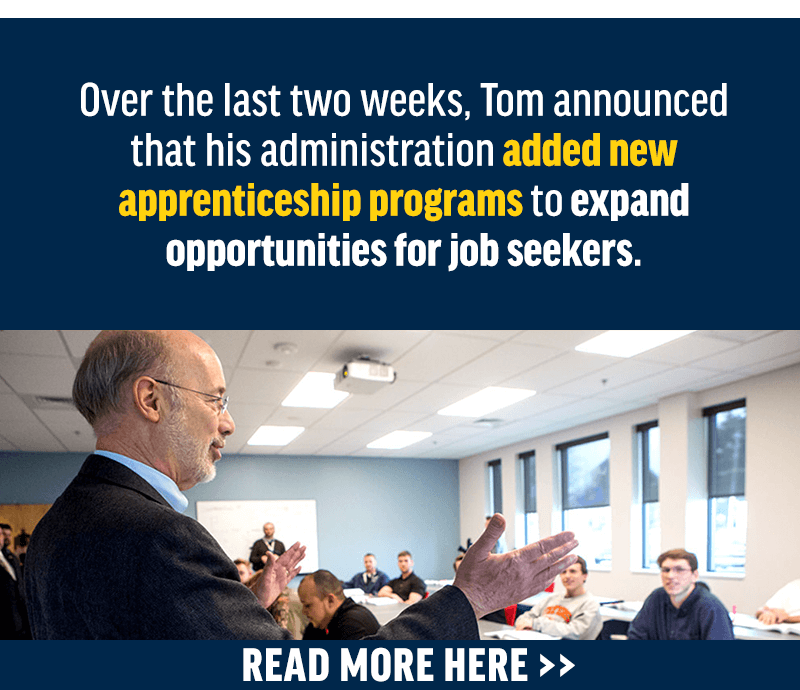 Over the last two weeks, Tom announced that his administration added new apprenticeship programs to expand opportunities for job seekers.