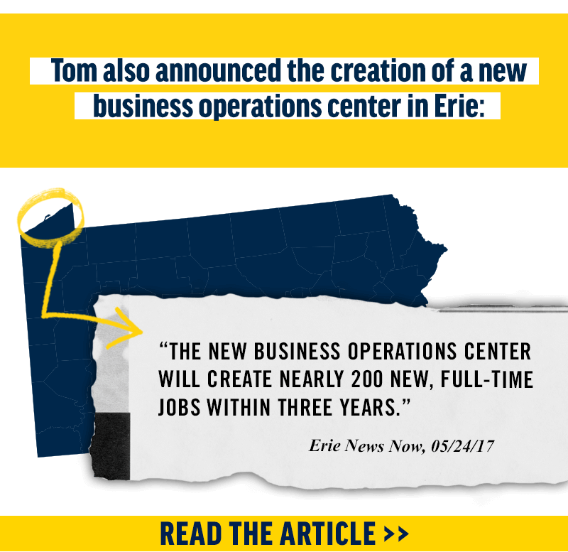 Tom also announced the creation of a new business operations center in Erie. Read the article