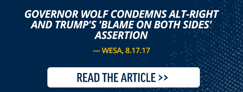 Governor Wolf condemns alt-right and Trump's 'blame on both sides' assertion