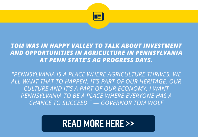 Tom was in Happy Valley to talk about investment and opportunities in agriculture in Pennsylvania at Penn State's AG progress days.