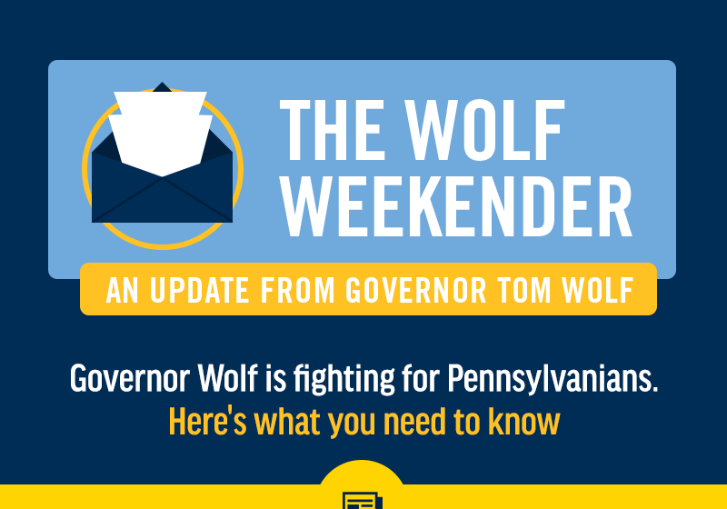 The Wolf Weekender: An Update from Governor Tom Wolf