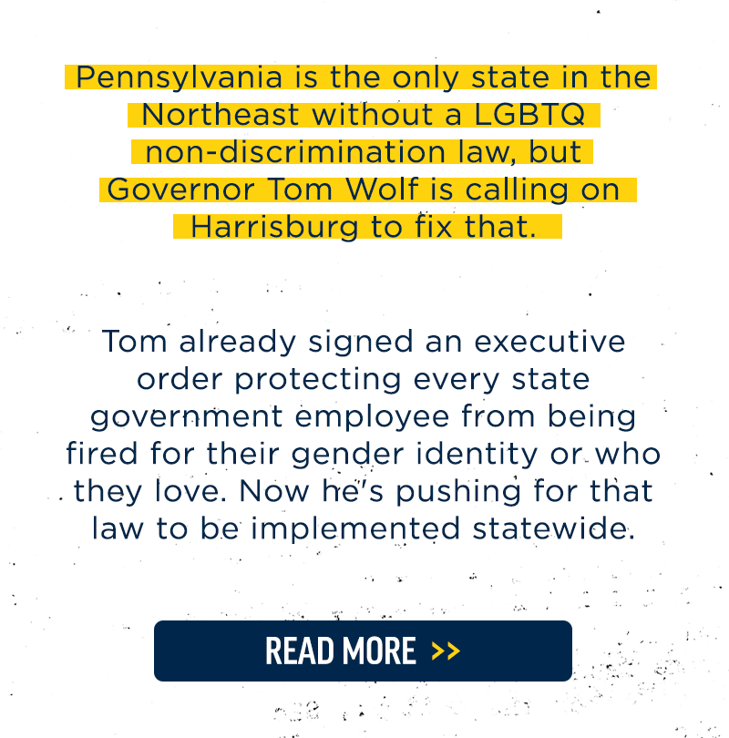 Pennsylvania is the only state in the Northeast without a LGBTQ non-discrimination law, but Governor Tom Wolf is calling on Harrisburg to fix that.