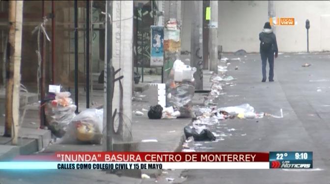 Inunda basura Centro de Monterrey