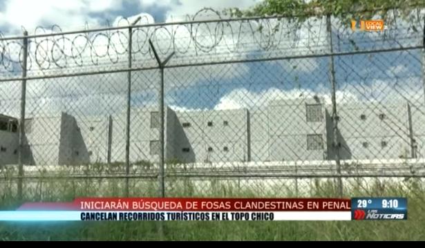 Suspenden recorridos en el antiguo penal de Topo Chico. Buscarán fosas clandestinas