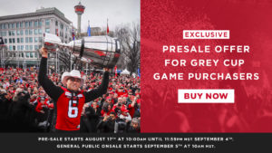 Aug 17th, 10 AM: Exclusive presale offer for Grey Cup game purchasers