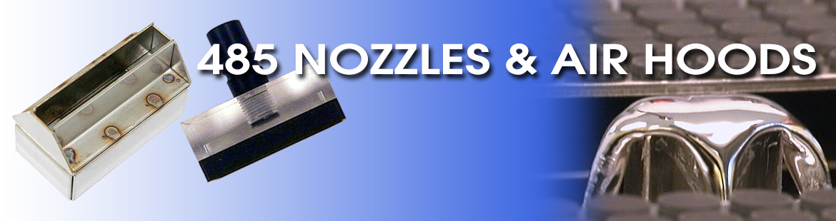 485 Nozzles and Air Hoods