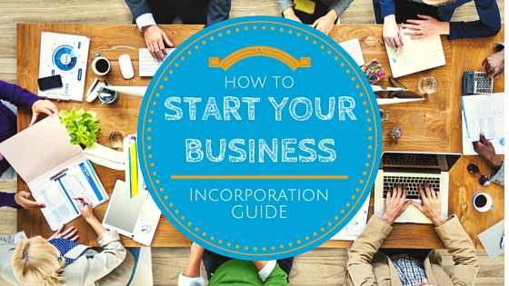 How to Start Your Business - Incorporation Guide