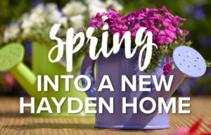 Spring into a new Hayden Home