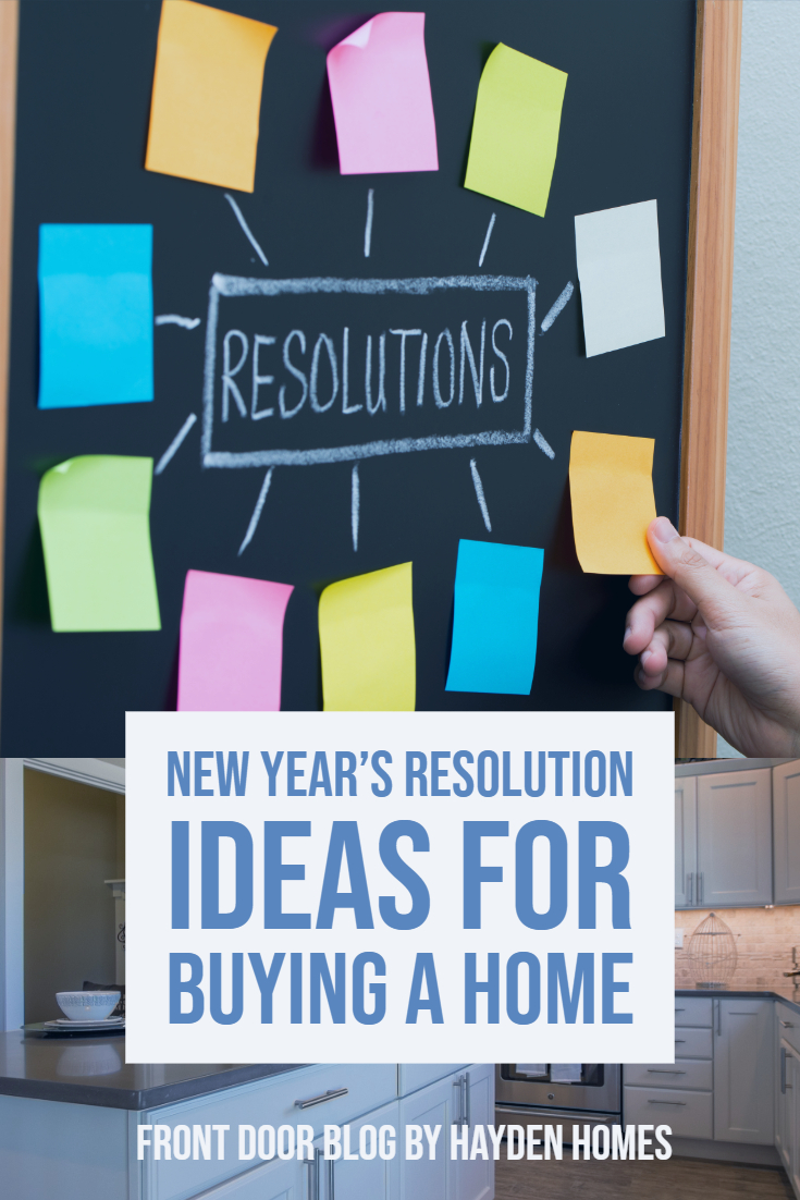 New Year's Resolution Ideas for Buying a Home | Hayden ...