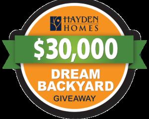 hayden Homes 30,000 Dream Backyard Giveaway