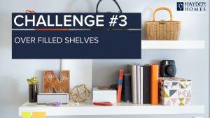 Challenge 3 - Over Filled Shelves