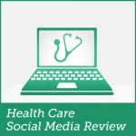 Health Care Social Media Review Call for Submissions