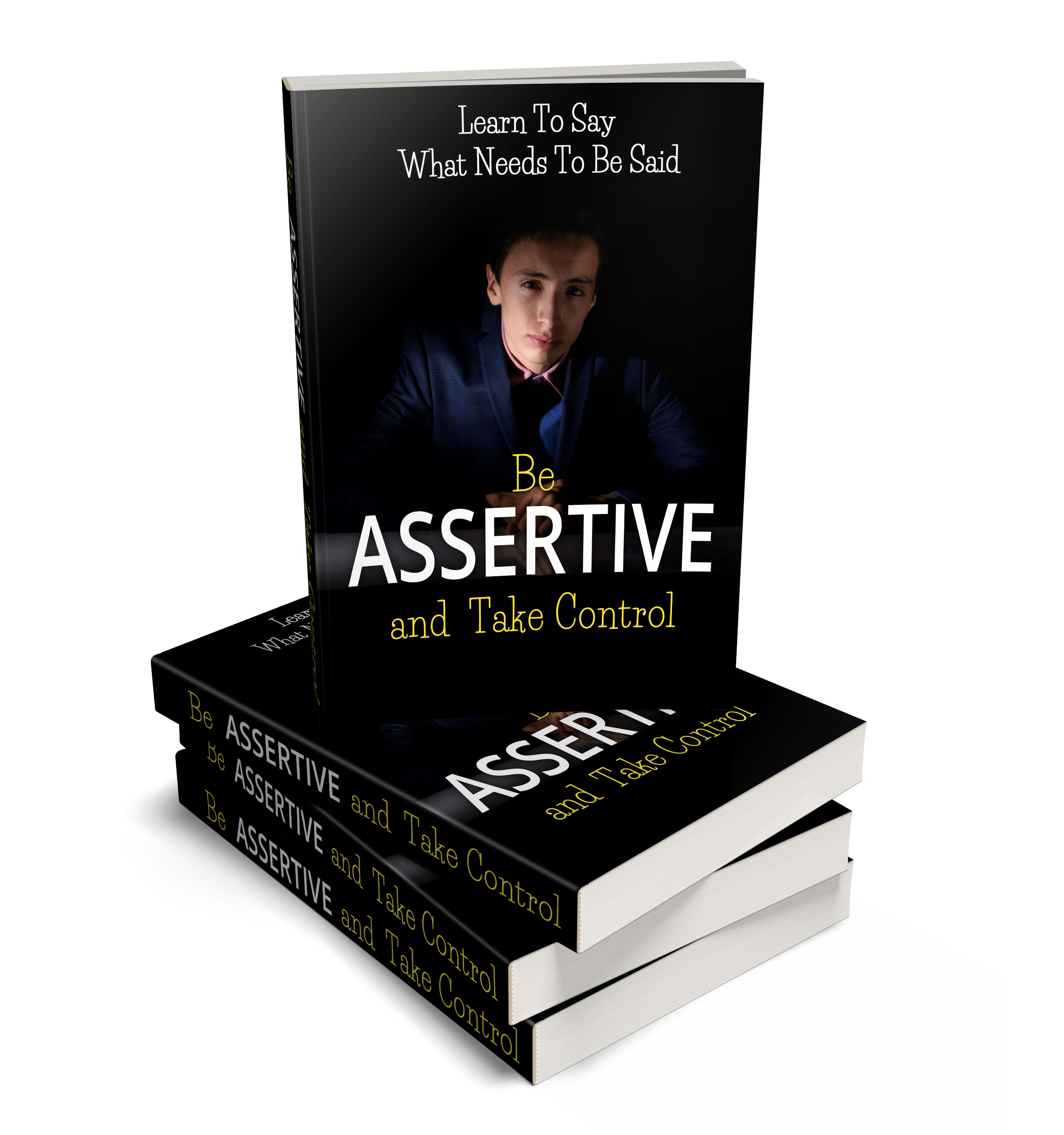 Be Assertive And Take Control