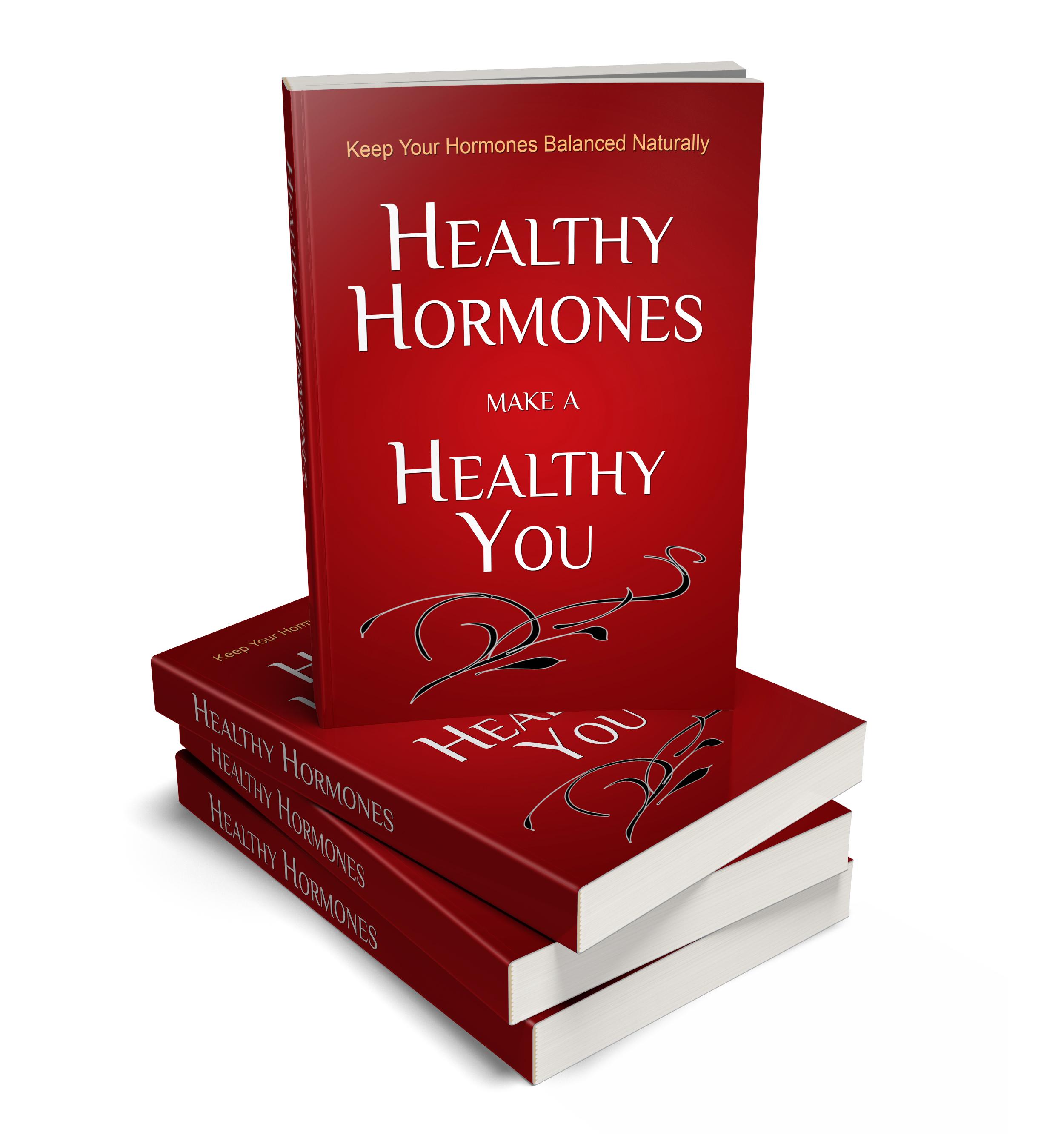 Healthy Hormones Make a Healthy You