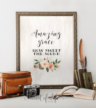 Amazing grace printable art Bible verse art print Scripture print How sweet the sound Watercolor flowers Christian art HEART OF LIFE Design