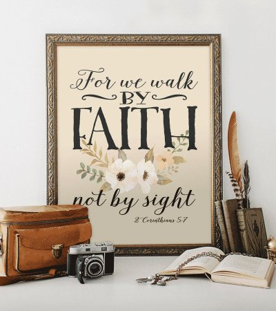 For we walk by faith, 2 Corinthians 5 7, floralure print Verse HEART OF LIFE Design