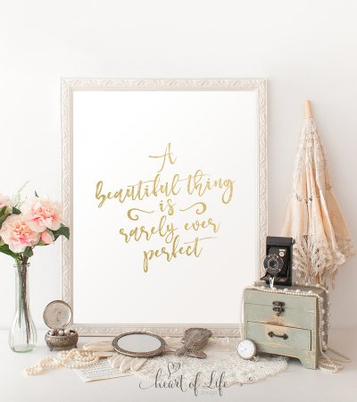 Gold inspirational quote Printable art print Gold quote wall art A beautiful thing is rarely every perfect Gold decor HEART OF LIFE Design