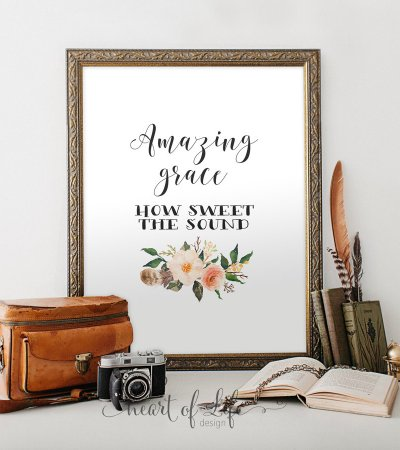 Amazing grace printable art print Hymn lyric print How sweet the sound Scripture print Bible verse art print Floral HEART OF LIFE Design art