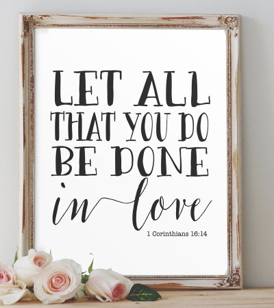 Let all that you do be done in love print 1 Corinthians 16 14