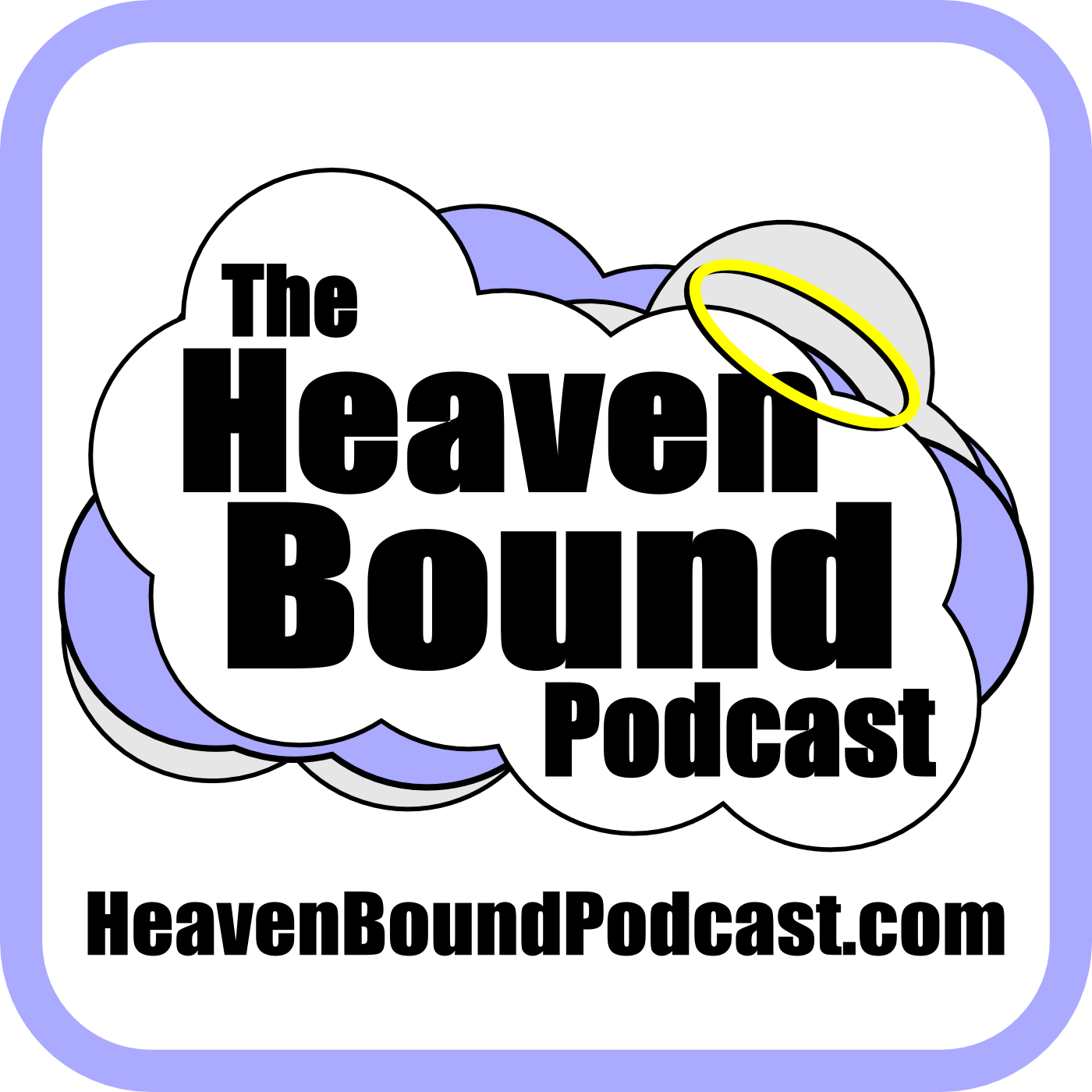 The Heaven Bound Podcast