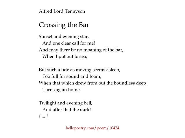 crossing the bar alfred lord tennyson's Crossing the bar by alfred, lord tennyson sunset and evening star, and one clear call for me and may there be no moaning of the bar, when i put out to.