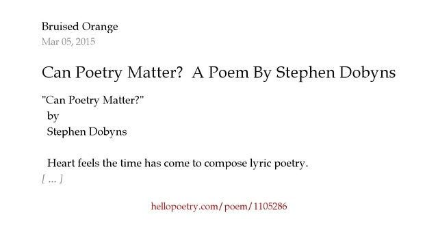 can poetry matter essay Can poetry matter poetry has vanished i think, that the two most persuasive essays on poetry's presumed demise were written by outstanding critics of fiction.