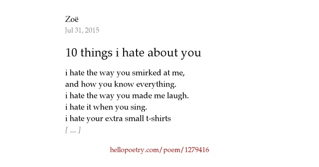 I Hate The Way Poem: 10 Things I Hate About You By Zoë
