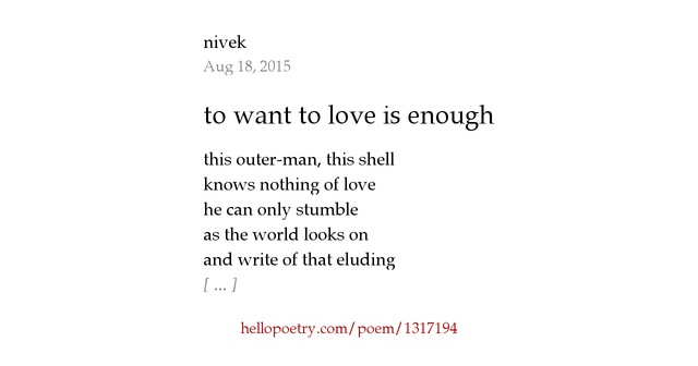 to want to love is enough by nivek hello poetry. Black Bedroom Furniture Sets. Home Design Ideas