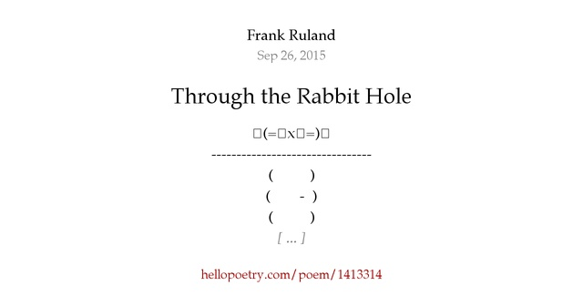 Knitting Rhyme In Through The Bunny Hole : Through the rabbit hole by frank ruland hello poetry