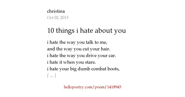 10 Things I Hate About You Poem: 10 Things I Hate About You By Chris