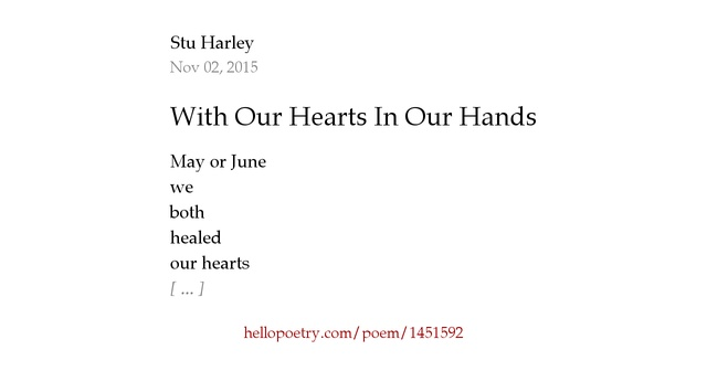 With Our Hearts In Our Hands by Stu Harley - Hello Poetry