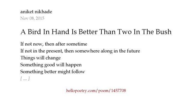 essay on a bird in hand is better than two in bush A bird in the hand is worth two in a bush essays a bird in the hand a bird which has been caught and is in our hand is definitely more worth than two in the.