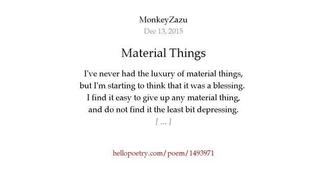 Material things by monkeyzazu hello poetry for West materials things
