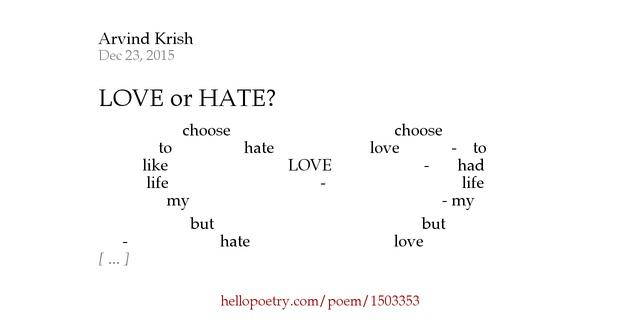 Love Me Hate Me Poems: LOVE Or HATE? By Arvind Krish