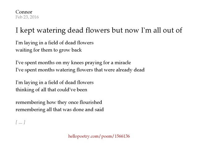 I Kept Watering Dead Flowers But Now Im All Out Of Water By Lonleyflowerx