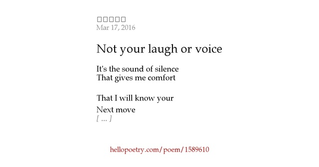 poem about your laugh You are here: home » poetry » poem about your laugh poem about your laugh poem about your laugh  when you laugh it is all the unsynchronized clocks in the watchmaker's shop striking their dissident hours it is six blind kittens having the nipples plucked from their mouths.