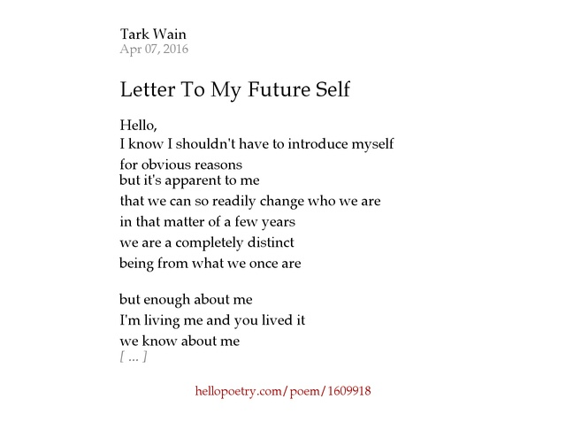 Letter To My Future Self by Tark Wain Hello Poetry