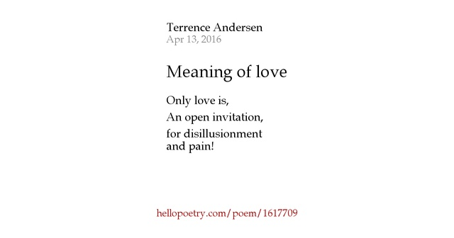 Meaning of love by terrence andersen hello poetry for Terrance meaning
