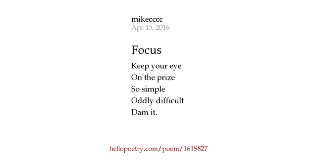 Focus by mikecccc - Hello Poetry