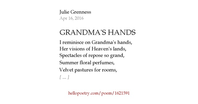 GRANDMA'S HANDS by Julie Grenness - Hello Poetry