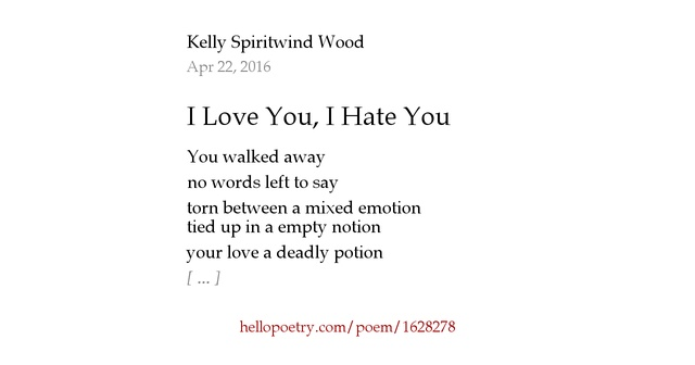 I Hate You Poems: I Love You, I Hate You By Kelly Spiritwind Wood
