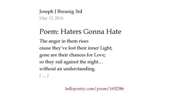 Love Me Hate Me Poems: Poem: Haters Gonna Hate By Joseph J Breunig 3rd