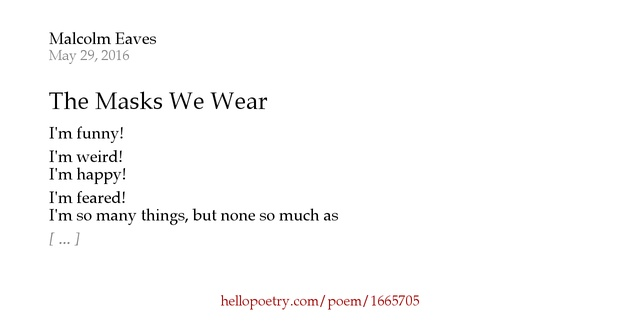 """essay on the poem we wear the mask Analysis of a poem we wear the mask essay 2013 we wear the mask the lyric poem """"we wear the mask"""" by paul laurence dunbar is a poem about the."""
