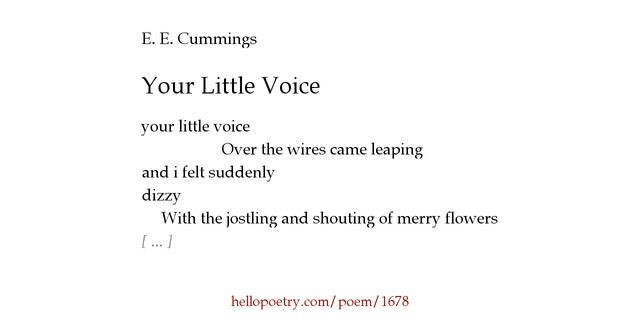 e e cummings poem Edward estlin cummings (1894 - 1962) was a famous american poet with an unusual style of writing his name is frequently written in lowercase, ee cummings, and his poetry is probably best known for his unorthodox usage of both capitalization and punctuation, in which unexpected and seemingly misplaced punctuation sometimes interrupt sentences .