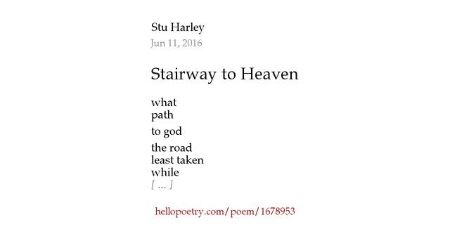 stairway to heaven by stu harley hello poetry. Black Bedroom Furniture Sets. Home Design Ideas