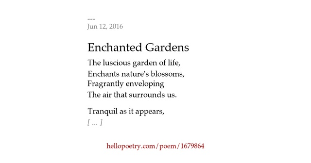 poem the enchanted garden by jule Find this pin and more on magical quotes from the enchanted forest by my fairy party diamonds in her veins on we heart it / visual bookmark on imgfave magic quotes is a controversial feature of the php scripting language, wherein special characters are prefixed with a backslash before bei.