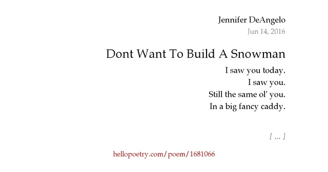 Dont want to build a snowman by jennifer deangelo hello for I want to make a snowman